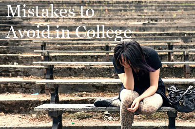 Mistakes to Avoid in College
