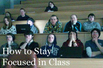 How to Stay Focused in Class